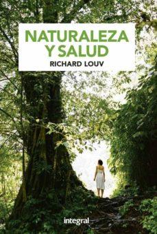 naturaleza y salud-richard louv-9788424939144