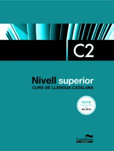 nivell superior c2. curs de llengua catalana. edició 2017-9788416790418