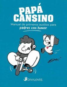 papá cansino: manual de primeros auxilios para padres con humor-9788494565854