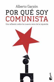 por que soy comunista: una reflexion sobre los nuevos retos de la izquierda-alberto garzon-9788499428833