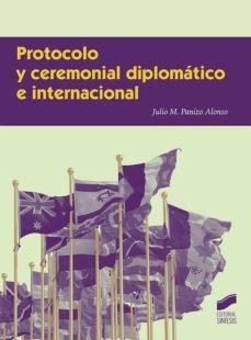 protocolo y ceremonial diplomático e internacional-julio m. panizo alonso-9788491711117