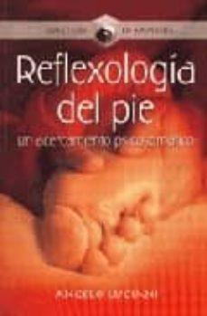 reflexologia del pie : una cercamiento psicosomatico-angelo luciani-9789583016202