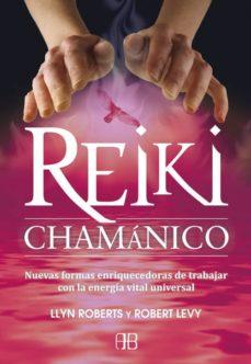 reiki chamanico: nuevas formas enriquecedoras de trabajar con la energia vital universal-robert levy-9788496111974