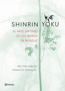shinrin yoku. el arte japonés de los baños de bosque-francesc miralles-9788408186984
