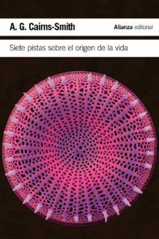 siete pistas sobre el origen de la vida: una historia cientifica en clave detectivesca-a. g. cairns-smith-9788420674445