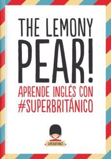 the lemony pear!: aprende ingles con #superbritanico-9788408132363