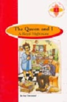the queen and i: a royal nightmare (1º bachillerato)-sue townsend-9789963469109