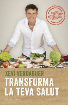transforma la teva salut (edició ampliada)-xevi verdaguer-9788417909000