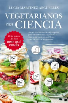 vegetarianos con-ciencia: dime que comes-lucia martinez-9788416002603