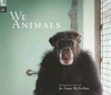 we animals-jo-anne mcarthur-9788416032990