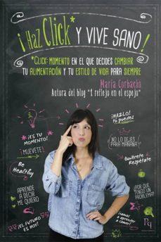 ¡haz click y vive sano!-maria corbacho-9788492715893