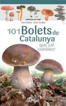 101 bolets de catalunya-toni llobet-enric gracia-9788490347096