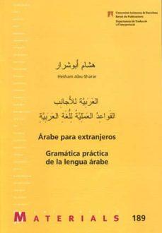 arabe para extranjeros: gramatica practica de la lengua arabe-hesham abu-sharar-9788449025006