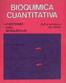 bioquimica cuantitativa (vol. i): cuestiones sobre biomoleculas-j. macarulla-a. marino-9788429173420