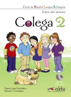 colega 2: libro del alumno + cd y libro de ejercicios-maria luisa hortelano-elena g. hortelano-9788477116721