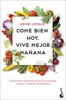come bien hoy, vive mejor mañana-henri joyeux-9788408201748