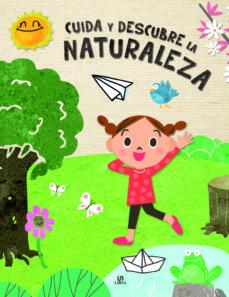 cuida y descubre la naturaleza-maria sanchez vadillo-9788466227827