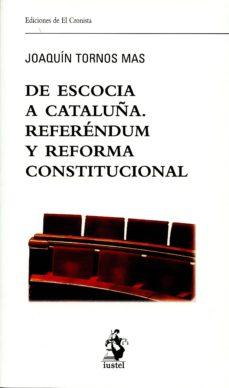 de escocia a cataluña. referéndum y reforma constitucional-joaquin tornos mas-9788498902860
