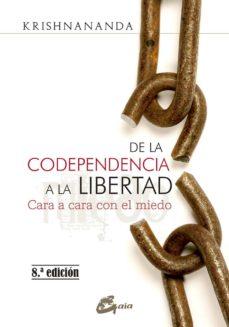 de la codependencia a la libertad: cara a cara con el miedo-9788484456575