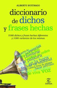 diccionario de dichos y frases hechas-alberto buitrago-9788467039412