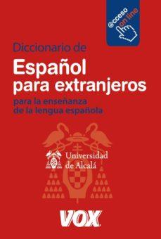 diccionario de español para extranjeros: para la enseñanza de la lengua española (con acceso a la version on line del diccionario)-9788471538529