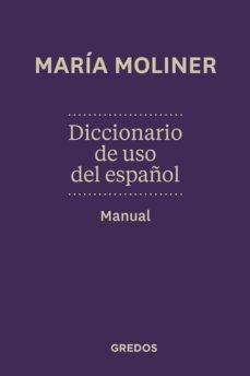 diccionario del uso del español. manual-maria moliner-9788424936372