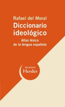 diccionario ideologico: atlas lexico de la lengua española-rafael de moral-9788425425998
