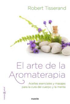 el arte de la aromaterapia-robert tisserand-9788449331909