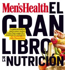 el gran libro de la nutricion: la guia definitiva para comer mejo r, tener buen aspecto y mantenerse en tu forma-joel webber-mike zimmerman-9788497354363