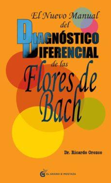 el nuevo manual del diagnostico diferencial de las flores de bach-ricardo orozco-9788493809164