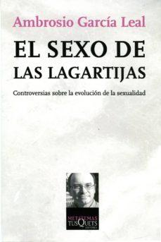 el sexo de las lagartijas: controversias sobre la evolucion de la sexualidad-ambrosio garcia leal-9788483830710