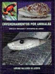 envenenamientos por animales: animales venenosos y urticantes del mundo-arturo valledor de lozoya-9788479781699
