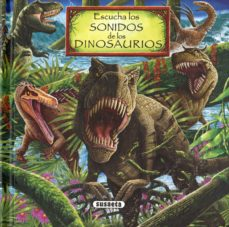 escucha los sonidos de los dinosaurios-9788467752274