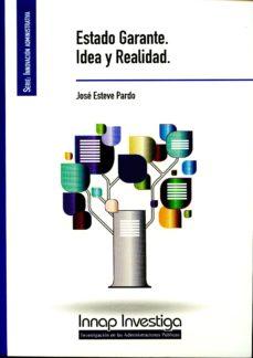 estado garante. idea y realidad-jose esteve pardo-9788473514439