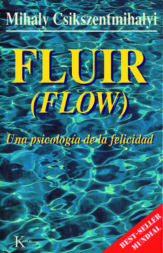 fluir (flow): una psicologia de la felicidad-mihalyi csikszentmihalyi-9788472453722