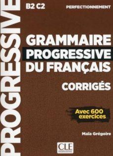 grammaire progressive du français corriges niveau perfectionnement - nouvelle couverture-maia gregoire-9782090384406
