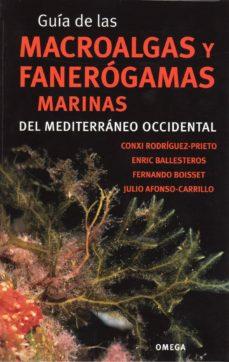 guia de las macroalgas y fanerogamas marinas del mediterraneo occ idental-conxi rodriguez prieto-enric ballesteros-fernando boisset-9788428215923