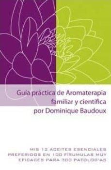 guía práctica de aromaterapia familiar y científica-dominique baudoux-9782875520647