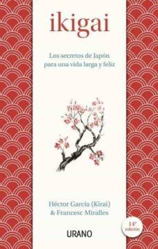 ikigai. los secretos de japón para una vida larga y feliz-francesc miralles contijoch-hector garcia-9788479539221