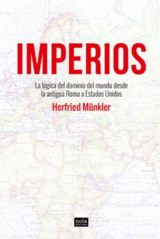 imperios: la lógica del dominio del mundo desde la antigua roma a estados unidos-herfried münkler-9788418164064