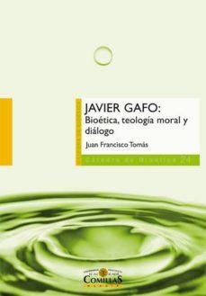 javier gafo: bioética, teología moral y diálogo-juan francisco tomas-9788484685319