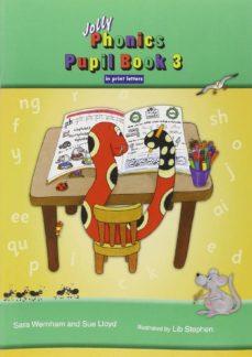 jolly phonics pupil book 3 in print letters-sara wernham-sue lloyd-9781844141791