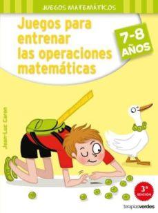 juegos para entrenar las operaciones matemáticas (7-8 años )-j. l. caron-9788416972111
