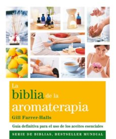 la biblia de la aromaterapia-gill farrer-halls-9788484454649