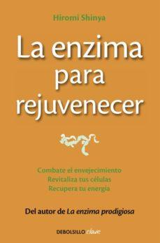 la enzima para rejuvenecer-hiromi shinya-9788466330282