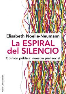 la espiral del silencio: opinion publica: nuestra piel social-elisabeth noelle neumann-9788449324321