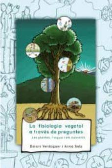 la fisiologia vegetal a traves de preguntes: les plantes, l aigua i els nutrients-dolors verdaguer murla-anna sala serra-9788499844039