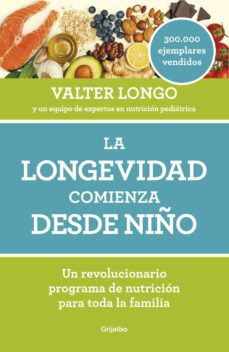 la longevidad comienza desde niño-valter longo-9788418007279