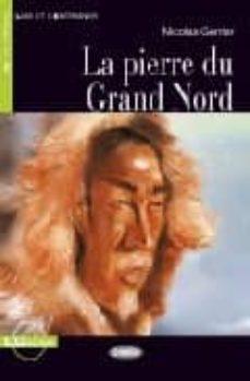 la pierre du gran nord (livre+cd) (a1)-nicolas gerrier-9788853007247