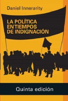 la politica en tiempos de indignacion 2020-daniel innerarity-9788418218200